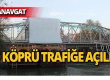 Manavgat'ta tarihi köprü yeniden trafiğe açılıyor!