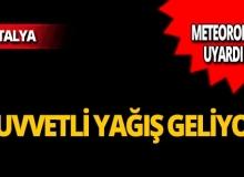 Meteoroloji Antalya için uyardı: Kuvvetli yağış geliyor!