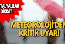 Meteoroloji'den Antalya için kritik uyarı!