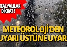 Meteoroloji'den Antalya için uyarı üstüne uyarı!