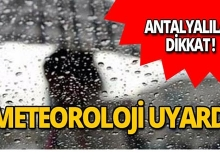 Meteoroloji'den kritik uyarı : Kuvvetli olacak!