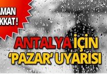 Meteoroloji'den Antalya'ya 'pazar' uyarısı