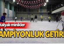 Minikler Antalya'ya şampiyonluk getirdi