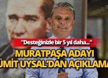 Muratpaşa adayı Ümit Uysal'dan açıklama