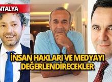 Muratpaşa'da insan hakları ve medya konuşulacak