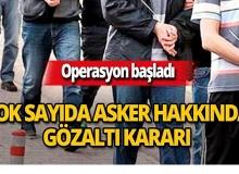 Operasyon başladı! 4'ü albay 219 asker hakkında gözaltı kararı!