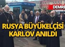 Rusya Büyükelçi Andrey Karlov Demre'de anıldı