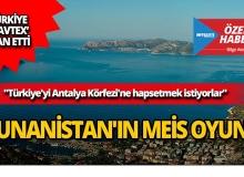 Yunanistan'ın 'Meis' oyunu!