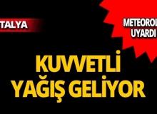Aman dikkat! Meteoroloji Antalya için uyardı!