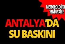 Antalya'da seraları su bastı!