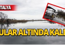 Antalya'da sular altında kaldı!