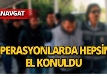 Manavgat'ta 991 şüpheli kıskıvrak yakalandı!