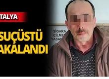 Antalya'da 3 ayrı suçtan aranıyordu, kıskıvrak yakalandı!