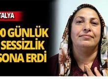 Antalya'da genç kadının 90 günlük sessizliği sona erdi!