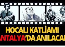 Antalya'da Hocalı Katliamı'nın kurbanları anılacak!