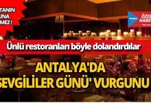 Antalya'da ünlü restoranları bakın nasıl dolandırdılar!