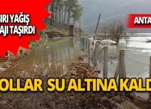 Antalya'da yollar su altında kaldı!
