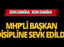 MHP'li başkan disipline sevk edildi!