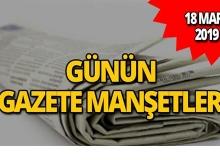 18 Mart 2019 Antalya'nın yerel gazete manşetleri