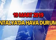 19 Mart 2019 Antalya hava durumu