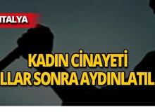 Antalya'da korkunç cinayet 14 yıl sonra aydınlatıldı!