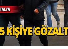 Antalya'da operasyon: 15 gözaltı!