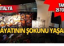 Antalya'da tır devrildi!