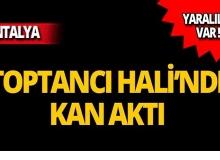 Antalya'da Toptancı Hali karıştı: Yaralılar var!