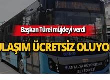 Antalya'da yarından itibaren ulaşım ücretsiz!