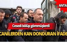 Antalya'daki korkunç cinayette katillerden dudak uçuklatan ifade!