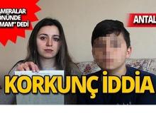 Antalya'da öğrencinin iddiası ortalığı karıştırdı!