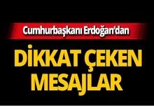 Cumhurbaşkanı Erdoğan'dan dikkat çeken mesajlar!