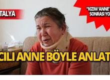 Kayıp Buse'nin acılı annesi ilk kez anlattı!