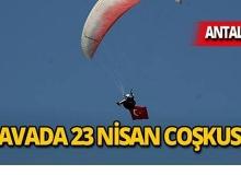 Antalya'da 23 Nisan'ı havada kutladılar