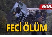 Antalya'da feci şekilde hayatını kaybetti!