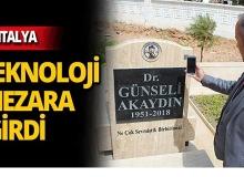 Antalya'da teknoloji mezara girdi