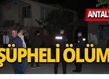 Antalya'da metruk binada esrarengiz ölüm!