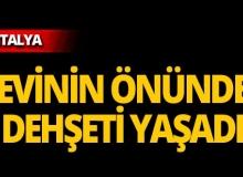 Antalya'da silahlı saldırı!