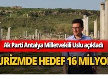 Antalya'da turist hedefi 16 milyon!
