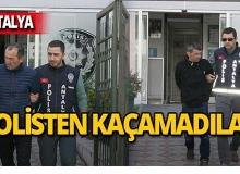 Antalya'nın en işlek caddesinde yaptılar, yakalandılar!