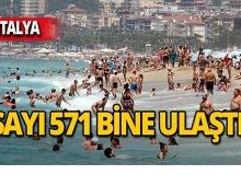 Antalya'ya gelen turist sayısı 571 bine ulaştı!