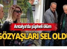 Antalya'da genç öğretmenin şüpheli ölümü!