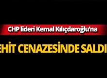 CHP lideri Kılıçdaroğlu'na şehit cenazesinde saldırı!