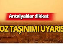 Dikkat! Antalya için toz taşınımı uyarısı!