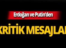 Erdoğan ve Putin'den önemli açıklamalar!