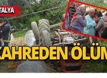 Eşinin kullandığı traktörün altında kaldı!