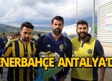Fenerbahçe Antalya'ya geldi!