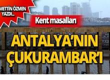 Kent masalları: Antalya'nın Çukurambar'ı...
