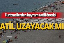 Turizmcilerden bayram tatili önerisi!
