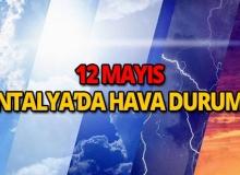 12 Mayıs 2019 Antalya hava durumu